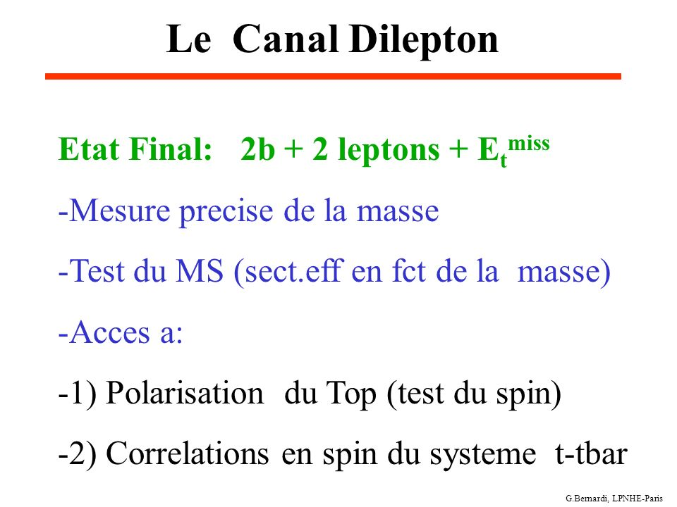 Le Canal Dilepton Etat Final: 2b + 2 leptons + Etmiss