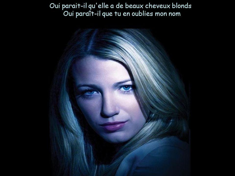 Oui parait-il qu elle a de beaux cheveux blonds