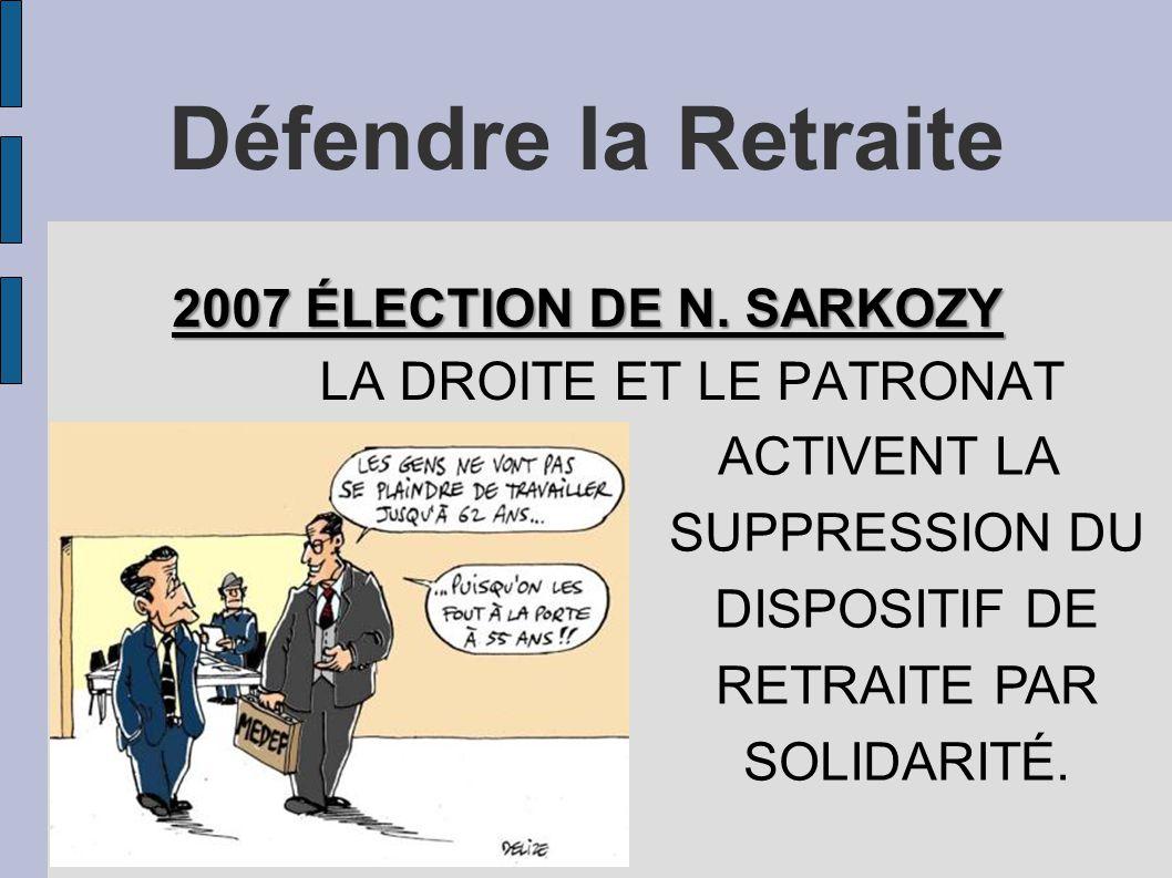 Défendre la Retraite 2007 ÉLECTION DE N. SARKOZY