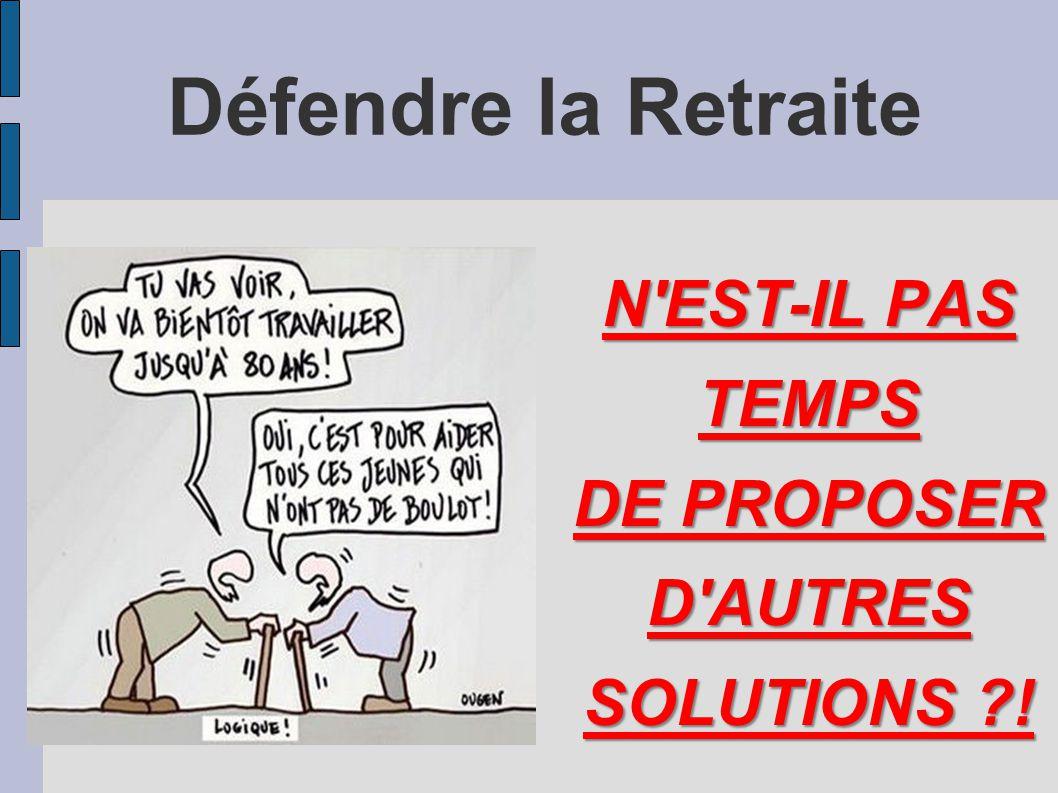 N EST-IL PAS TEMPS DE PROPOSER D AUTRES SOLUTIONS !