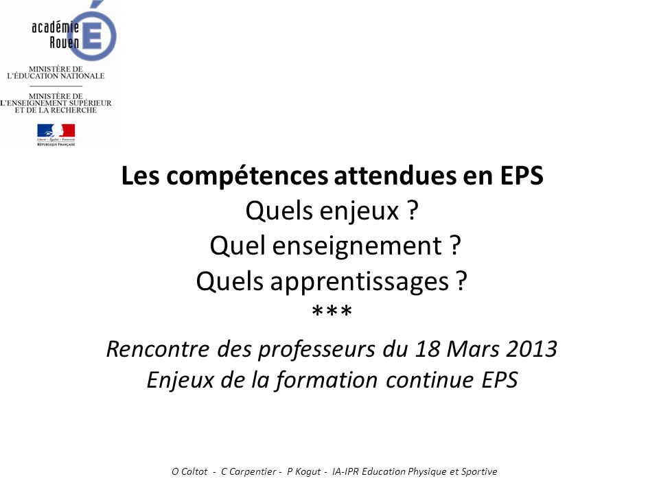 Les compétences attendues en EPS Quels enjeux. Quel enseignement