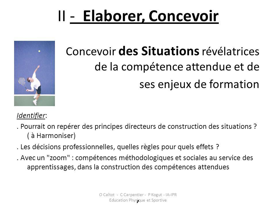 II - Elaborer, Concevoir