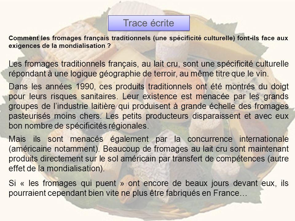 Trace écrite Comment les fromages français traditionnels (une spécificité culturelle) font-ils face aux exigences de la mondialisation