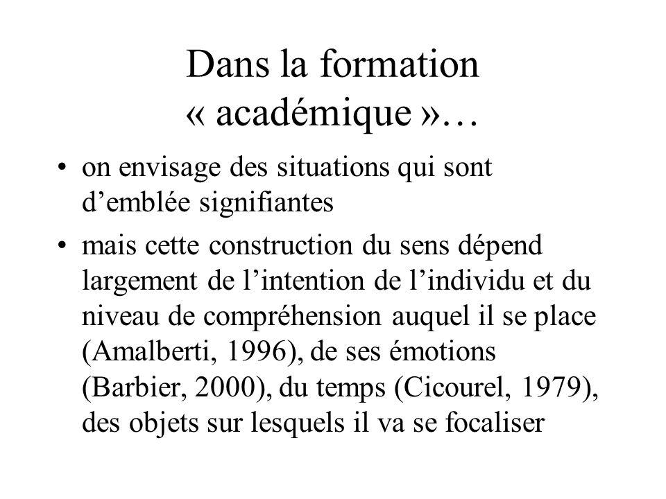 Dans la formation « académique »…