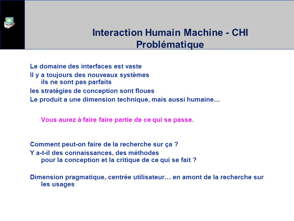 Interaction Humain Machine - CHI Problématique