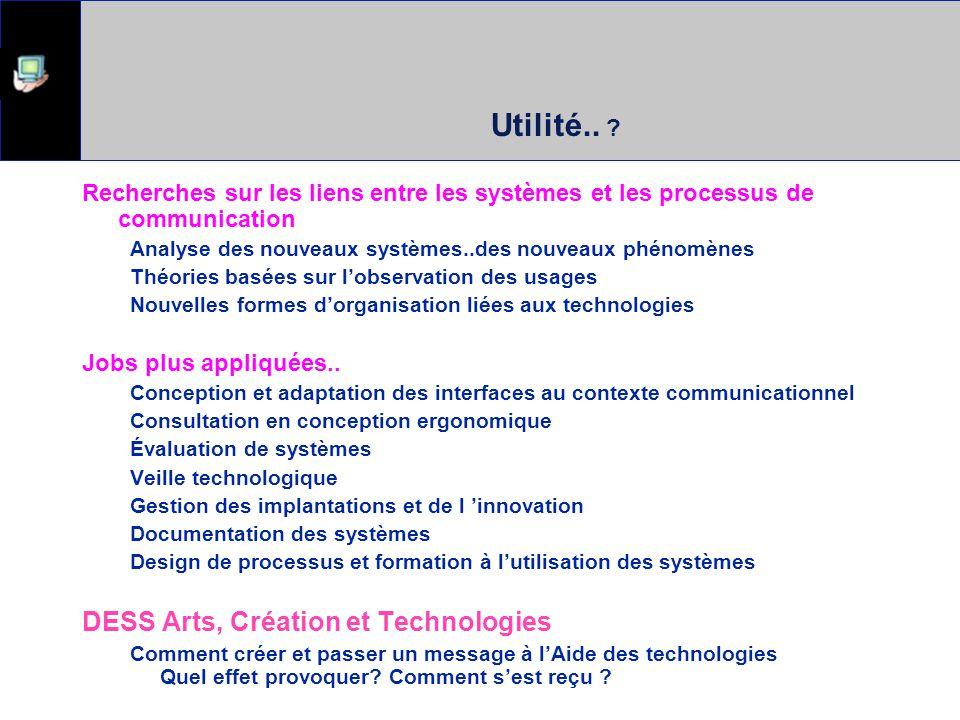 Utilité.. DESS Arts, Création et Technologies