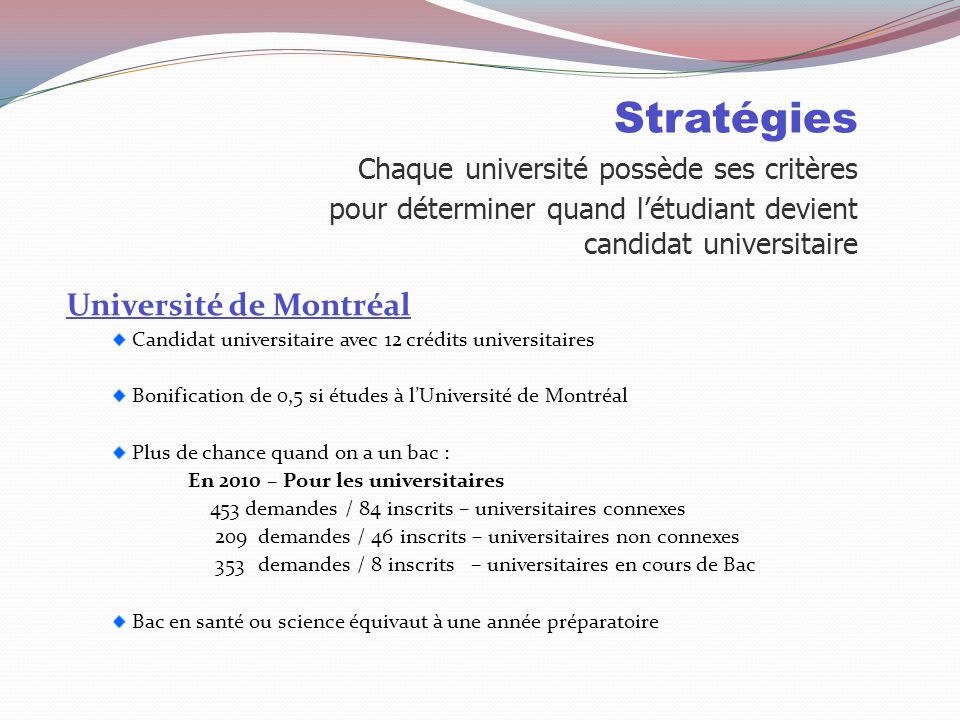 Stratégies Chaque université possède ses critères