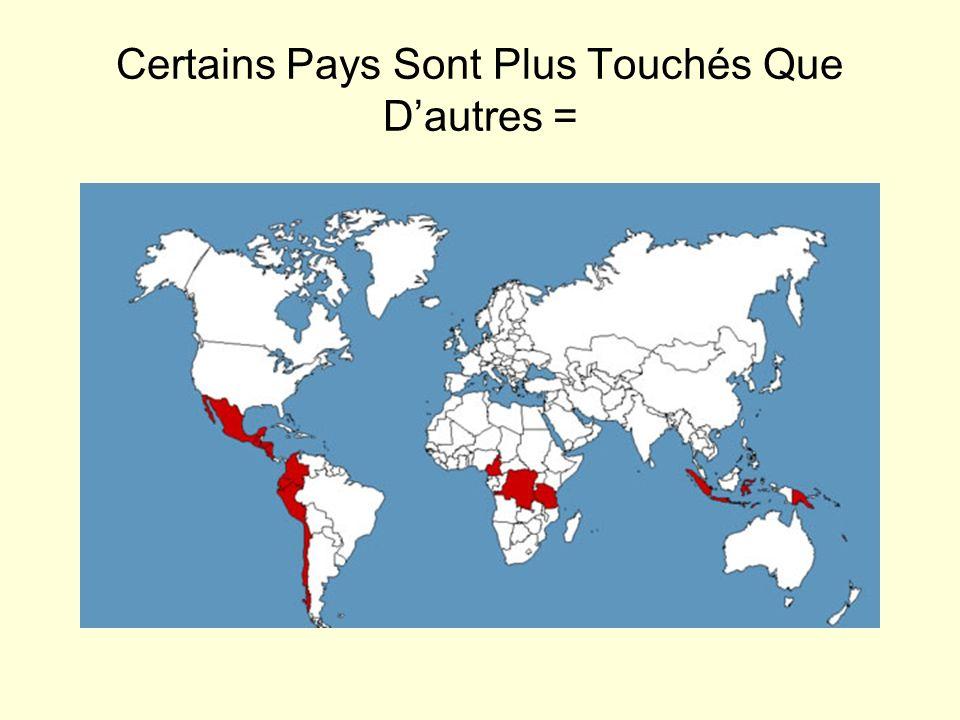 Certains Pays Sont Plus Touchés Que D'autres =