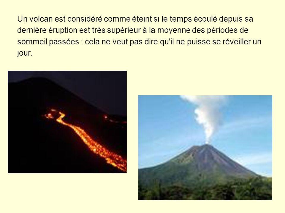 Un volcan est considéré comme éteint si le temps écoulé depuis sa