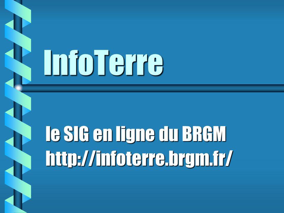 le SIG en ligne du BRGM http://infoterre.brgm.fr/