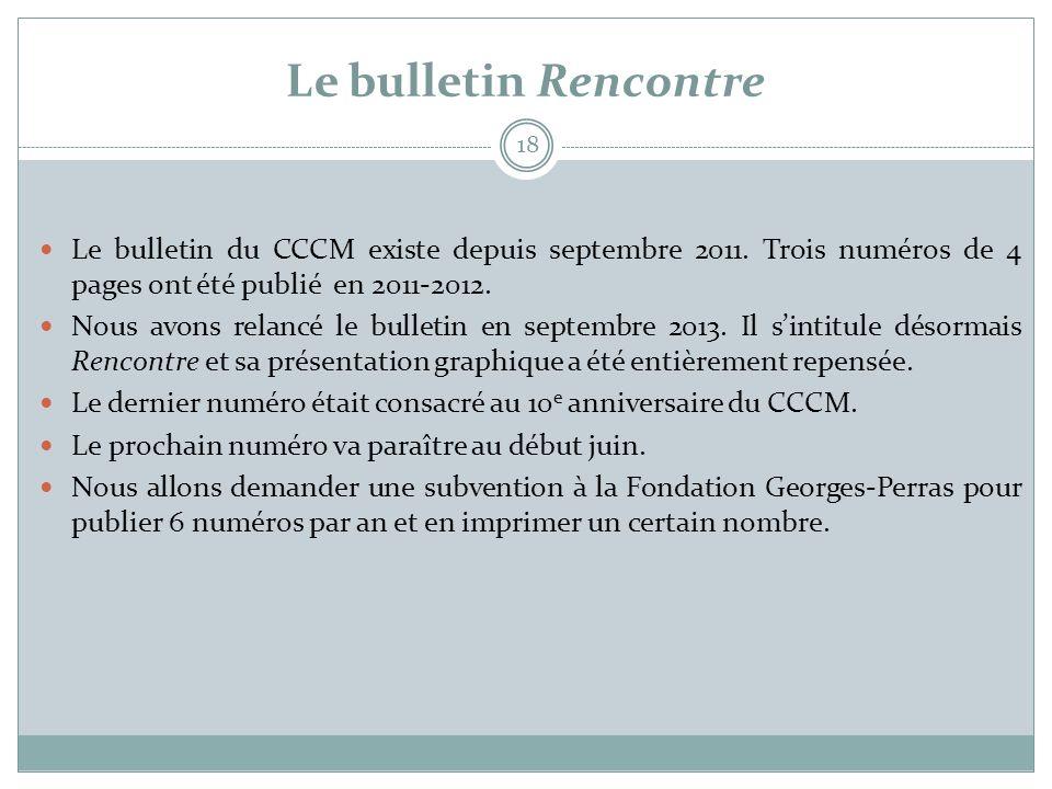 Le bulletin Rencontre Le bulletin du CCCM existe depuis septembre 2011. Trois numéros de 4 pages ont été publié en 2011-2012.