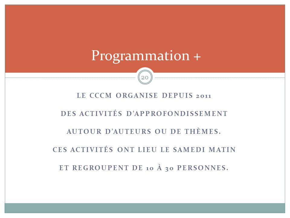 Programmation + Le CCCm organise depuis 2011