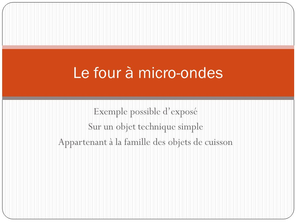 le four micro ondes exemple possible d expos ppt video online t l charger. Black Bedroom Furniture Sets. Home Design Ideas