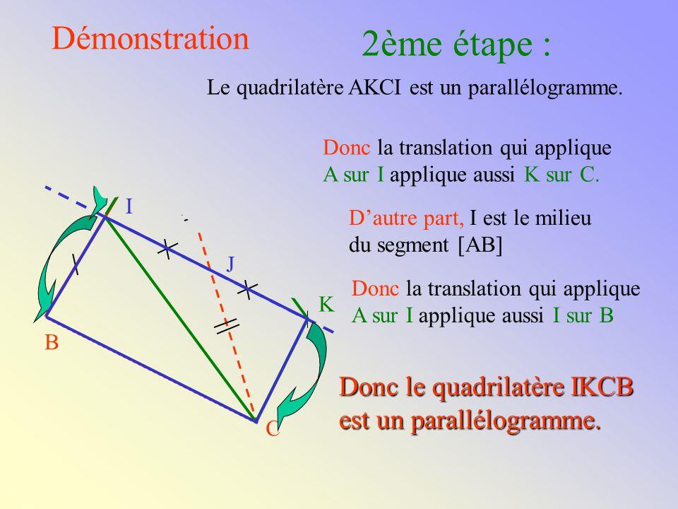 Donc le quadrilatère IKCB est un parallélogramme.