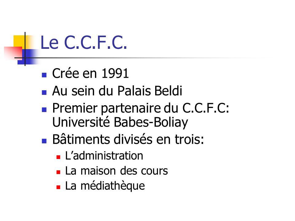 Le C.C.F.C. Crée en 1991 Au sein du Palais Beldi
