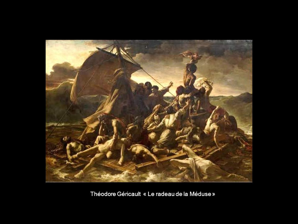 Théodore Géricault « Le radeau de la Méduse »
