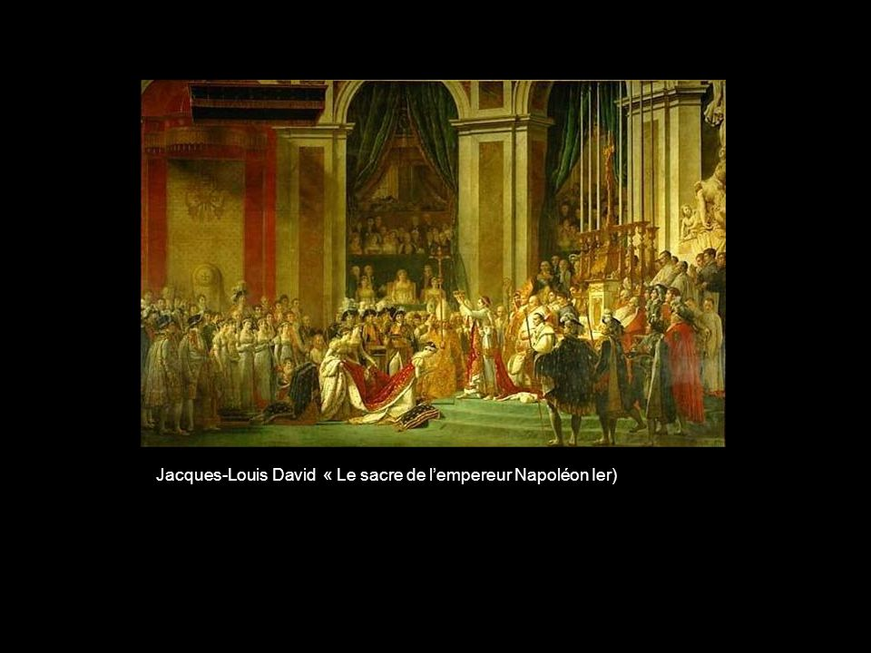 Jacques-Louis David « Le sacre de l'empereur Napoléon Ier)