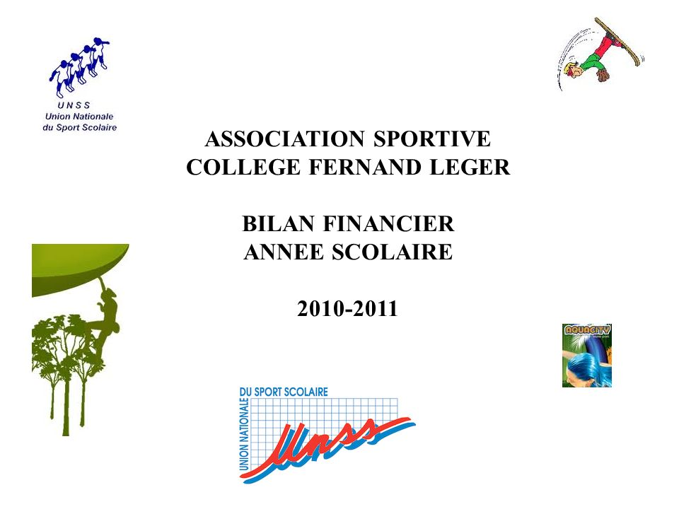 ASSOCIATION SPORTIVE COLLEGE FERNAND LEGER BILAN FINANCIER ANNEE SCOLAIRE 2010-2011