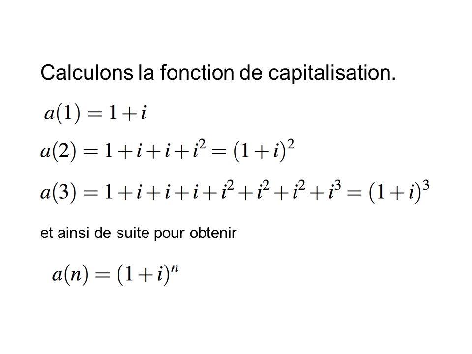 Calculons la fonction de capitalisation.