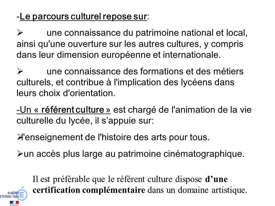 -Le parcours culturel repose sur: