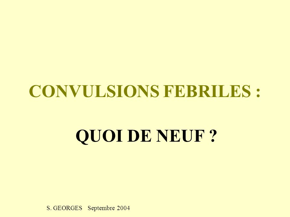 CONVULSIONS FEBRILES :