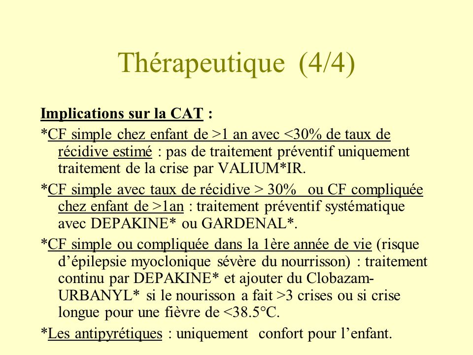 Thérapeutique (4/4) Implications sur la CAT :