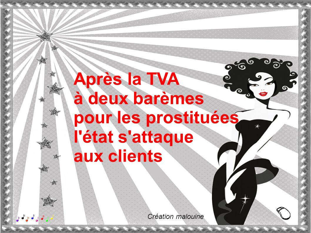 Après la TVA à deux barèmes pour les prostituées l état s attaque