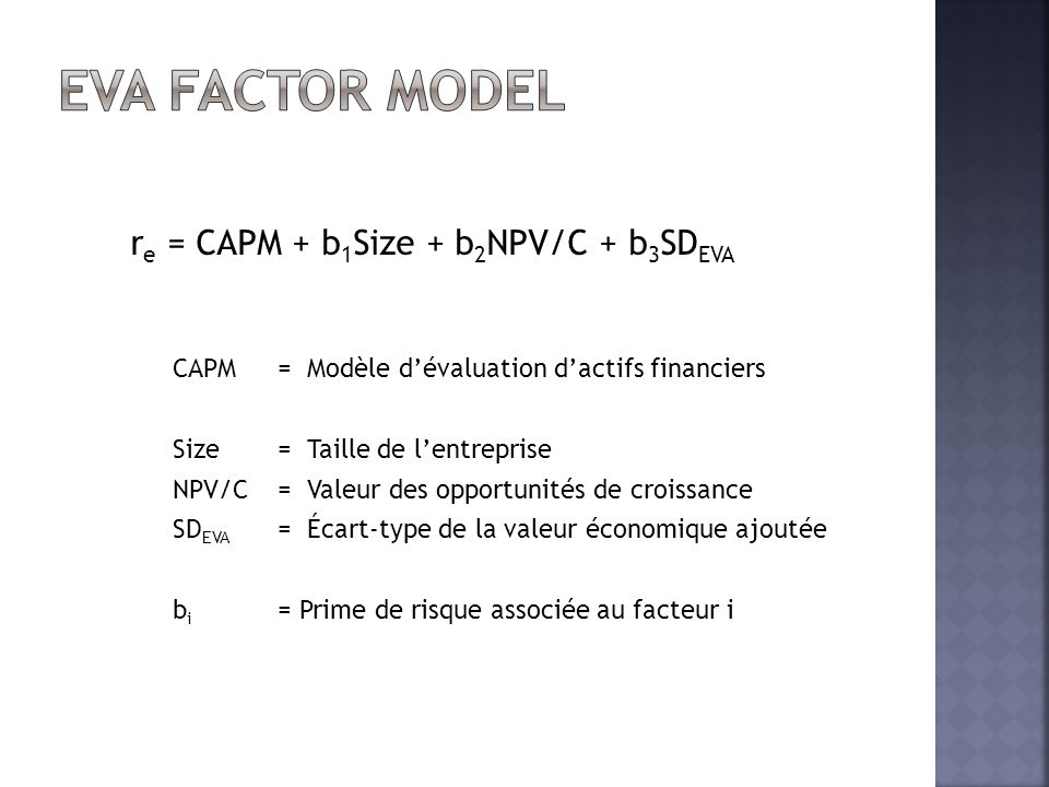 EVA Factor model re = CAPM + b1Size + b2NPV/C + b3SDEVA