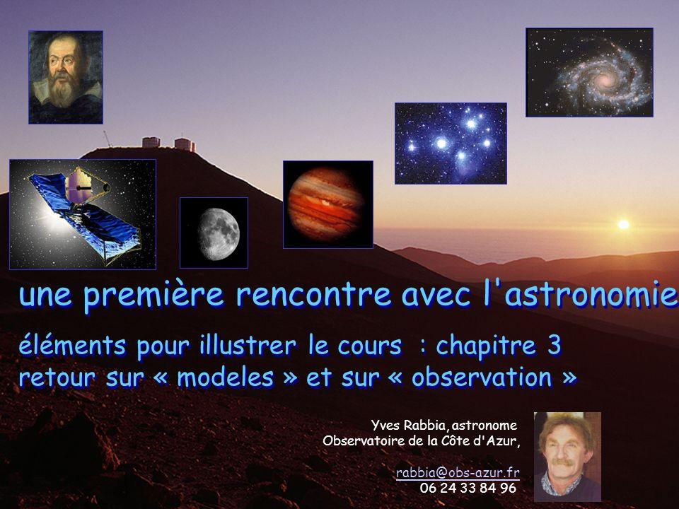 une première rencontre avec l astronomie éléments pour illustrer le cours : chapitre 3 retour sur « modeles » et sur « observation »