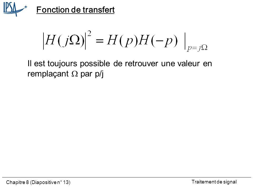 Fonction de transfert Il est toujours possible de retrouver une valeur en remplaçant W par p/j