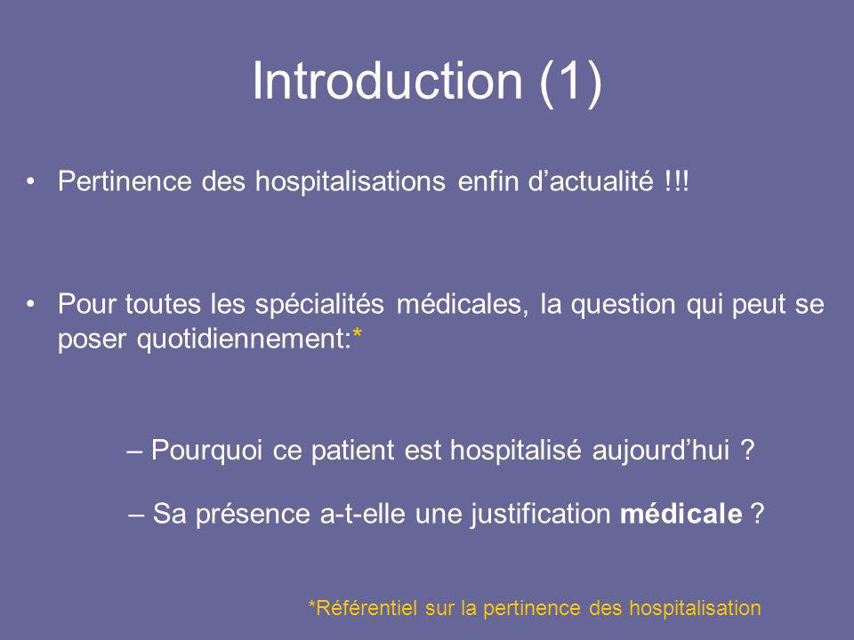 Introduction (1) Pertinence des hospitalisations enfin d'actualité !!!
