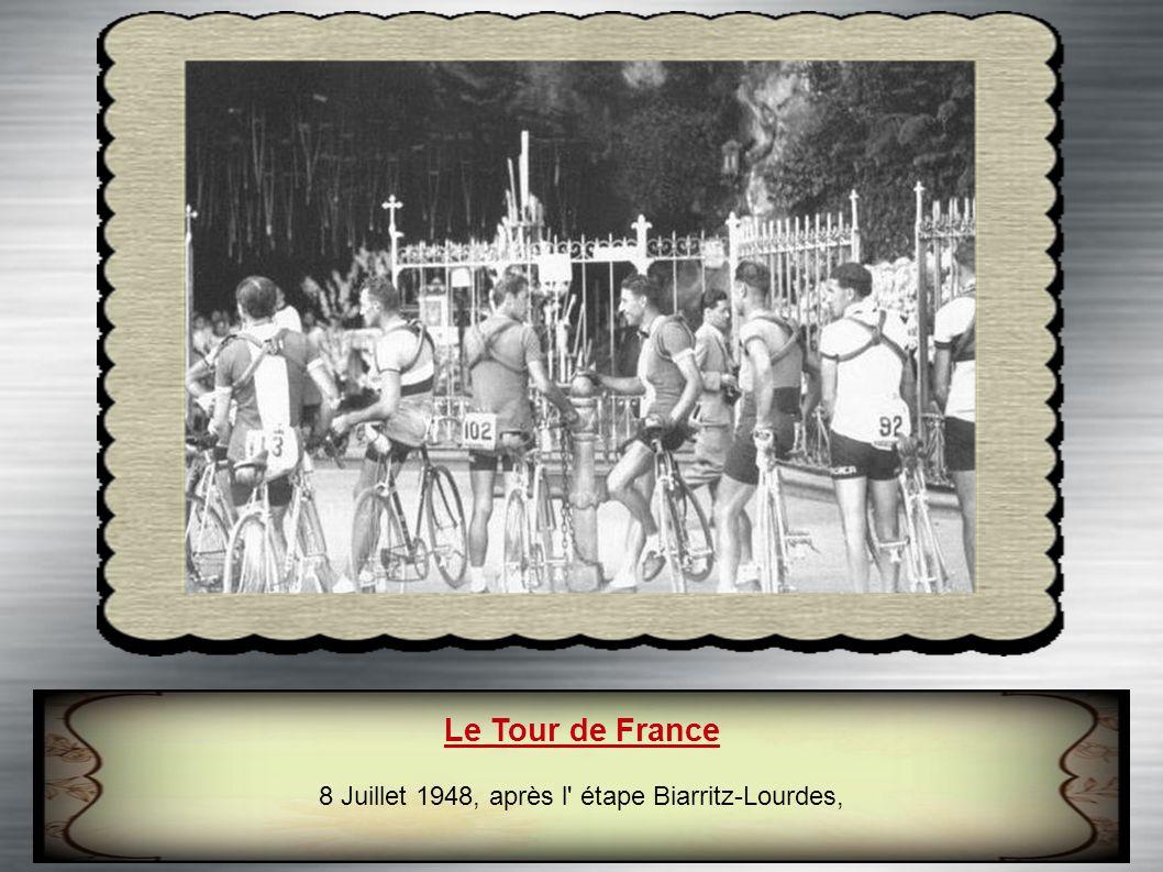 8 Juillet 1948, après l étape Biarritz-Lourdes,
