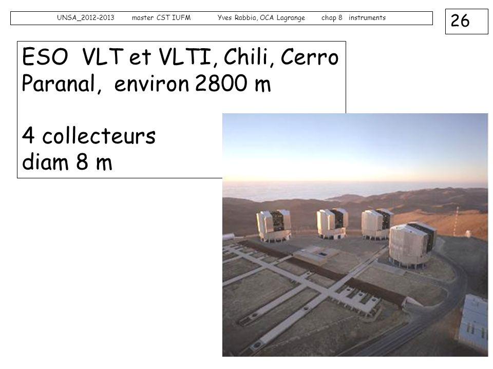 ESO VLT et VLTI, Chili, Cerro Paranal, environ 2800 m 4 collecteurs diam 8 m