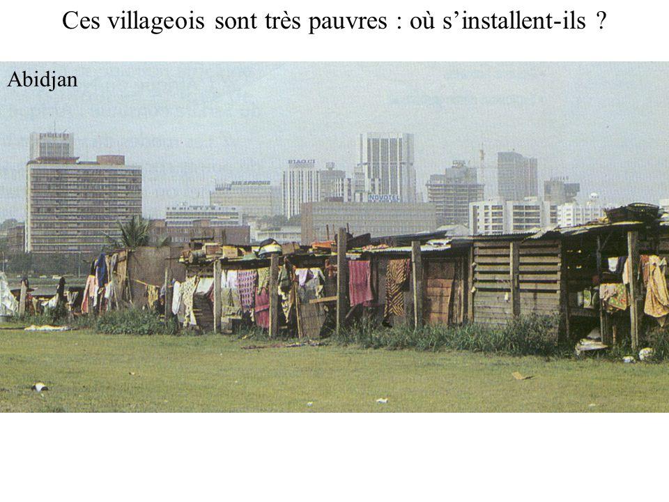 Ces villageois sont très pauvres : où s'installent-ils