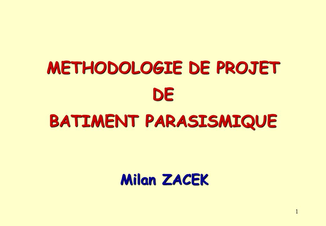 METHODOLOGIE DE PROJET DE BATIMENT PARASISMIQUE
