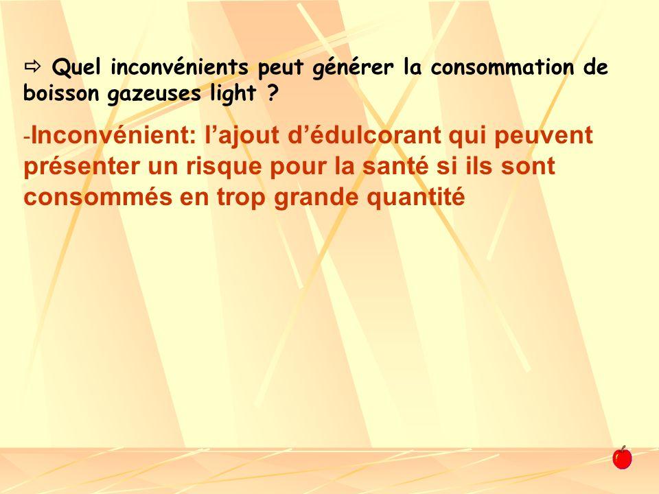  Quel inconvénients peut générer la consommation de boisson gazeuses light