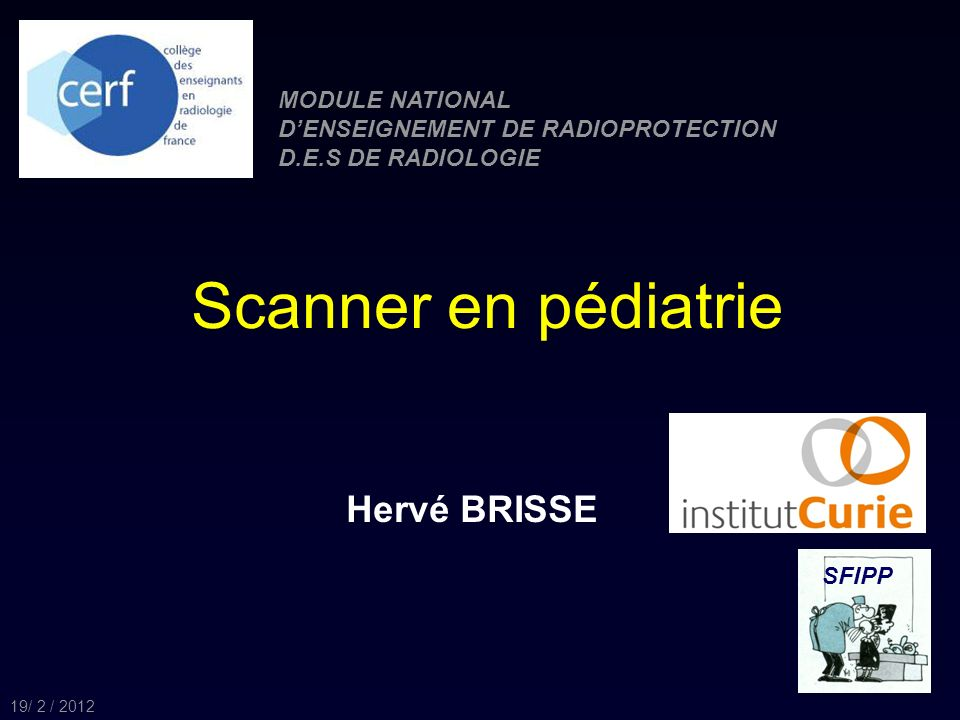 Scanner en pédiatrie Hervé BRISSE MODULE NATIONAL