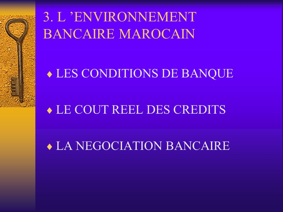 3. L 'ENVIRONNEMENT BANCAIRE MAROCAIN