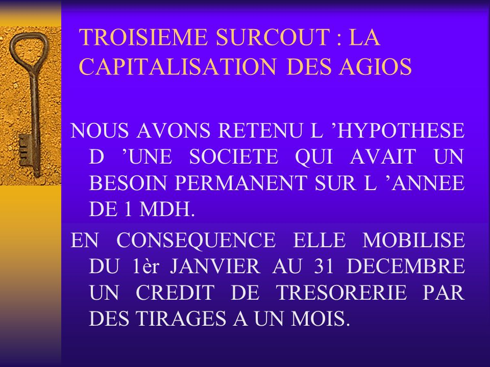 TROISIEME SURCOUT : LA CAPITALISATION DES AGIOS