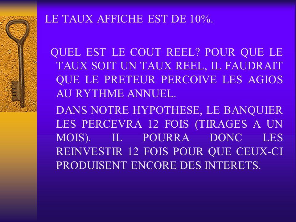 LE TAUX AFFICHE EST DE 10%.