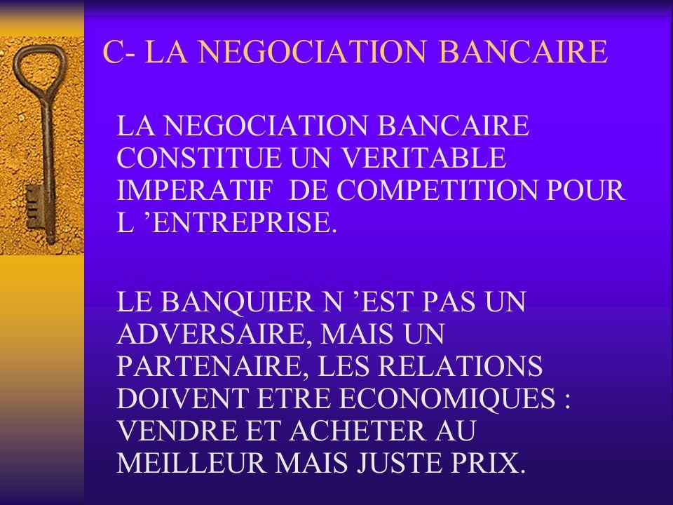 C- LA NEGOCIATION BANCAIRE