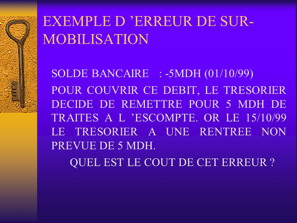 EXEMPLE D 'ERREUR DE SUR-MOBILISATION