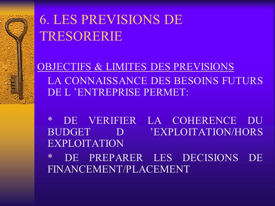 6. LES PREVISIONS DE TRESORERIE