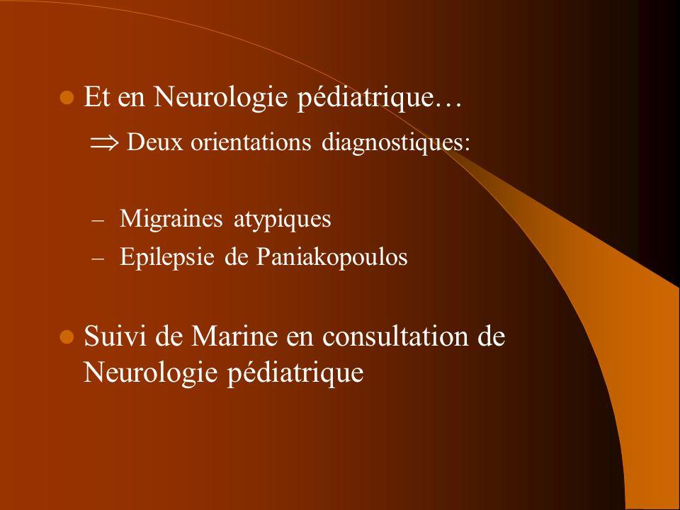 Et en Neurologie pédiatrique…