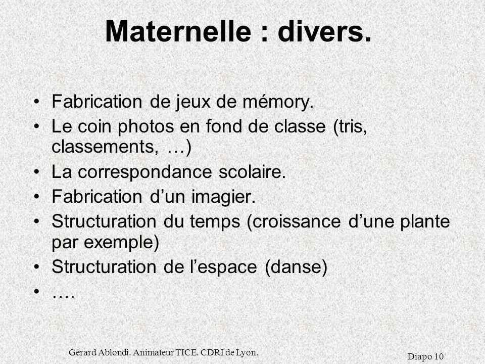 Gérard Ablondi. Animateur TICE. CDRI de Lyon.