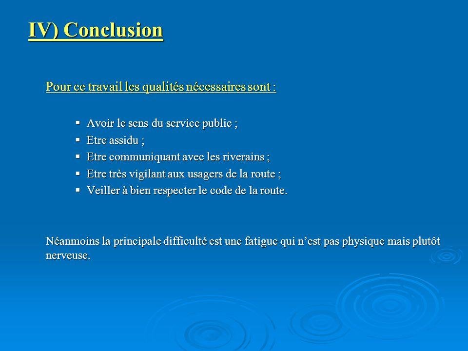 IV) Conclusion Pour ce travail les qualités nécessaires sont :