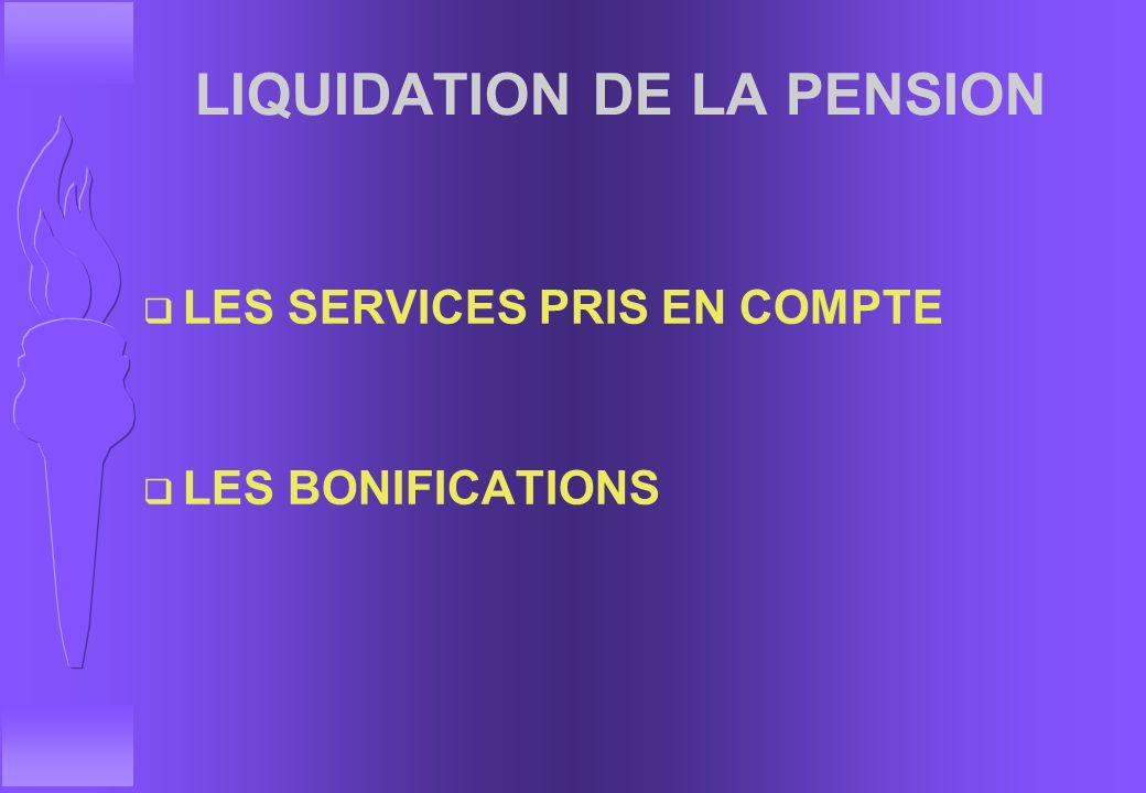 LIQUIDATION DE LA PENSION