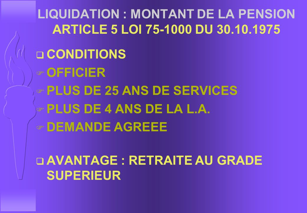 LIQUIDATION : MONTANT DE LA PENSION ARTICLE 5 LOI 75-1000 DU 30. 10