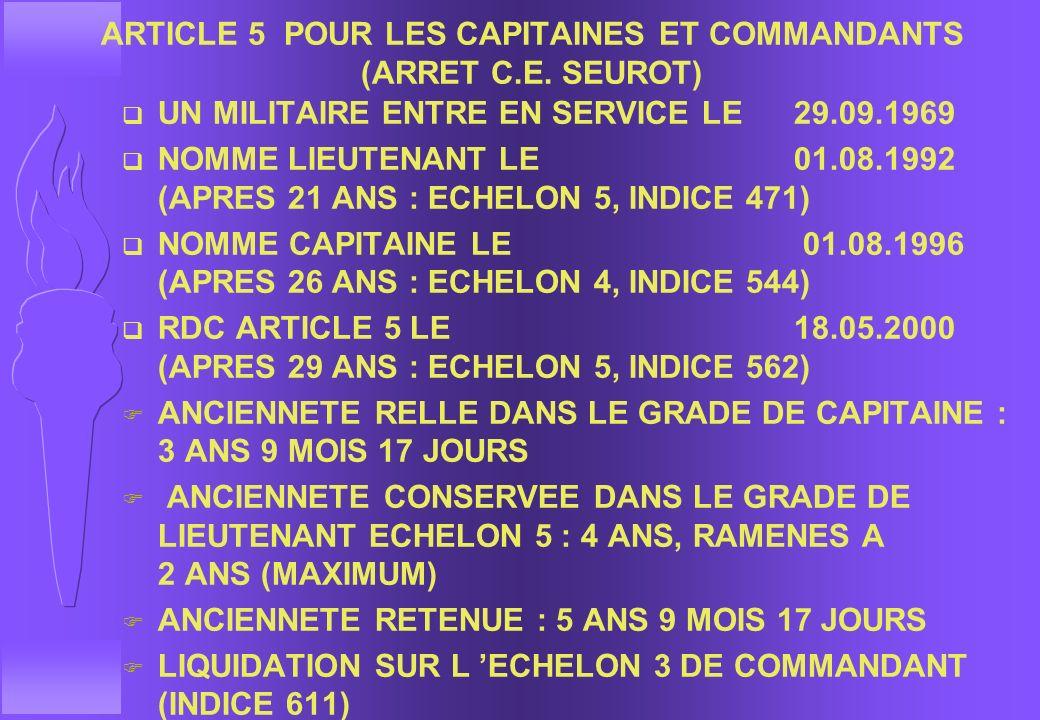 ARTICLE 5 POUR LES CAPITAINES ET COMMANDANTS (ARRET C.E. SEUROT)