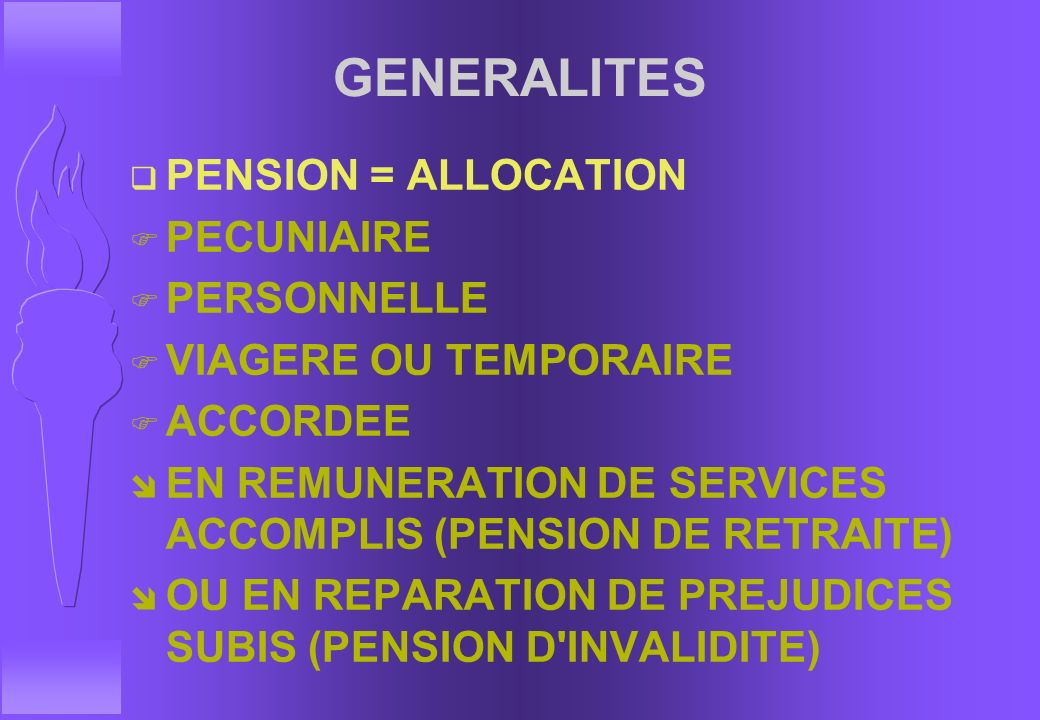 GENERALITES PENSION = ALLOCATION PECUNIAIRE PERSONNELLE